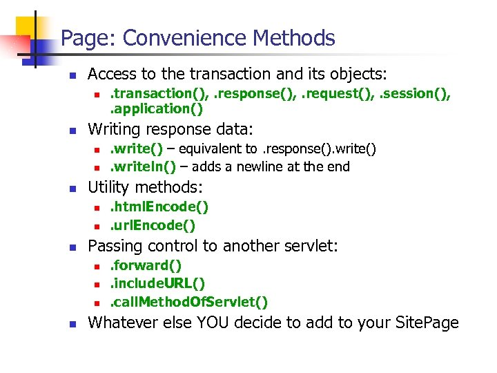 Page: Convenience Methods n Access to the transaction and its objects: n n Writing