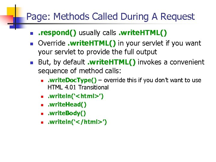 Page: Methods Called During A Request n n n . respond() usually calls. write.