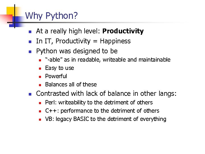 Why Python? n n n At a really high level: Productivity In IT, Productivity