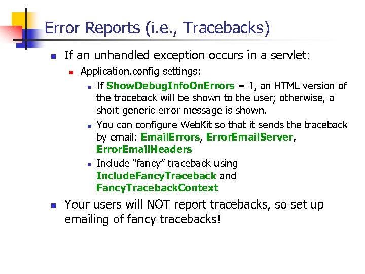 Error Reports (i. e. , Tracebacks) n If an unhandled exception occurs in a