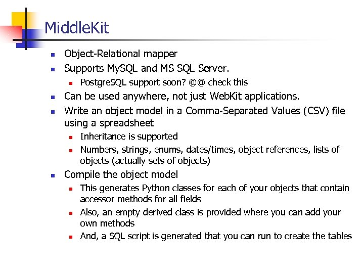 Middle. Kit n n Object-Relational mapper Supports My. SQL and MS SQL Server. n
