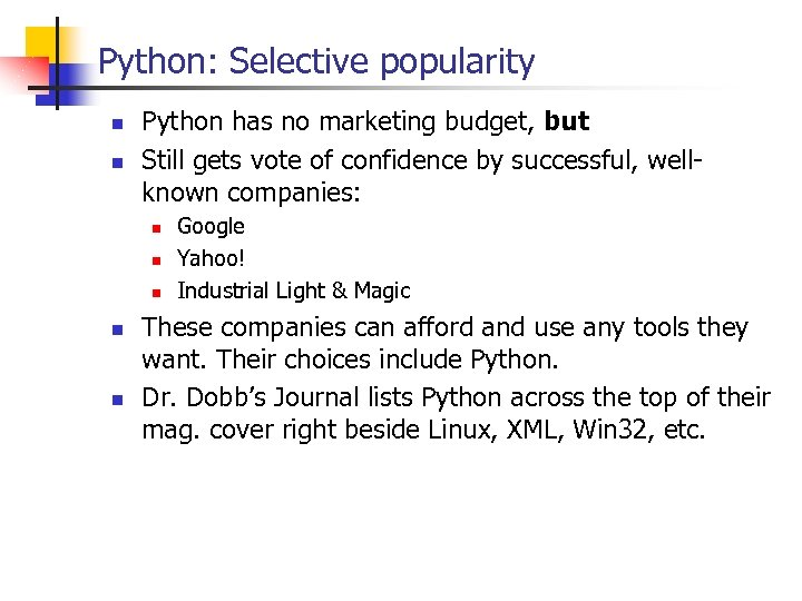 Python: Selective popularity n n Python has no marketing budget, but Still gets vote