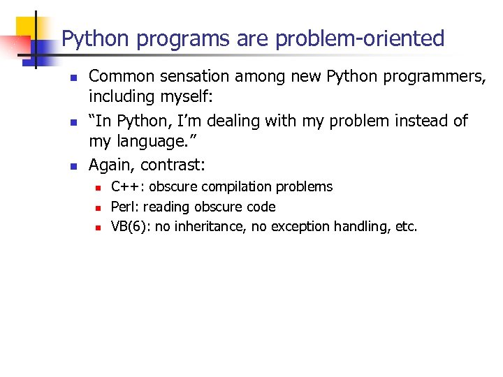 Python programs are problem-oriented n n n Common sensation among new Python programmers, including