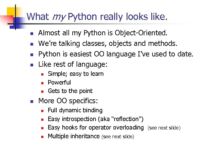 What my Python really looks like. n n Almost all my Python is Object-Oriented.