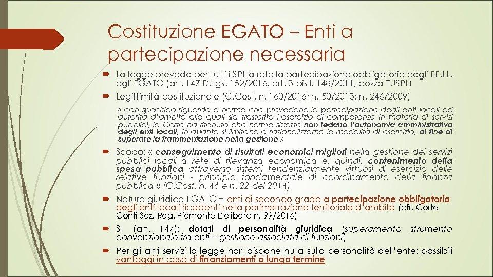 Costituzione EGATO – Enti a partecipazione necessaria La legge prevede per tutti i SPL