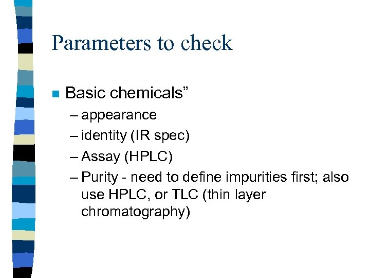 "Parameters to check n Basic chemicals"" – appearance – identity (IR spec) – Assay"