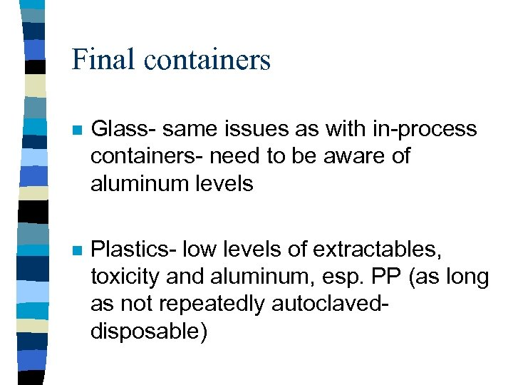 Final containers n Glass- same issues as with in-process containers- need to be aware