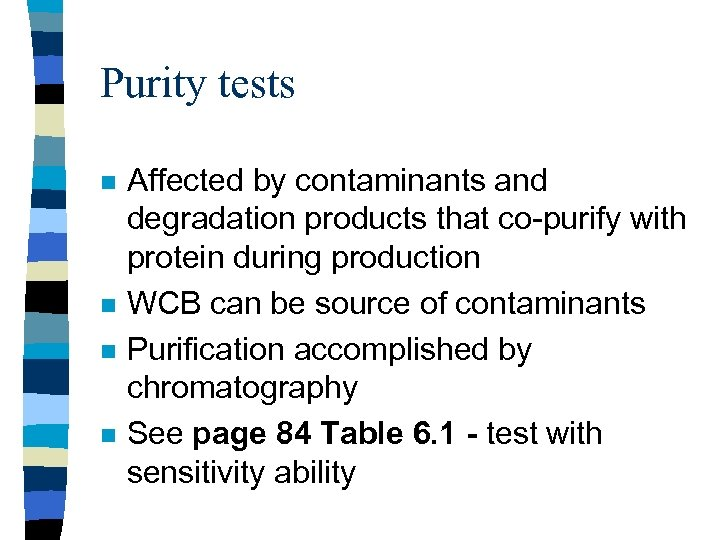 Purity tests n n Affected by contaminants and degradation products that co-purify with protein
