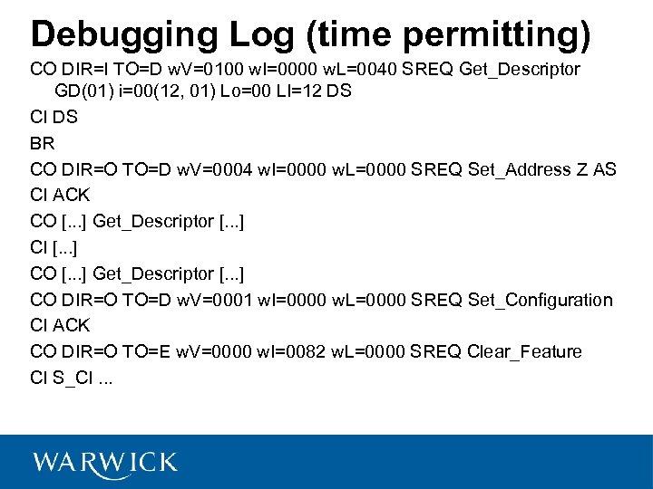 Debugging Log (time permitting) CO DIR=I TO=D w. V=0100 w. I=0000 w. L=0040 SREQ