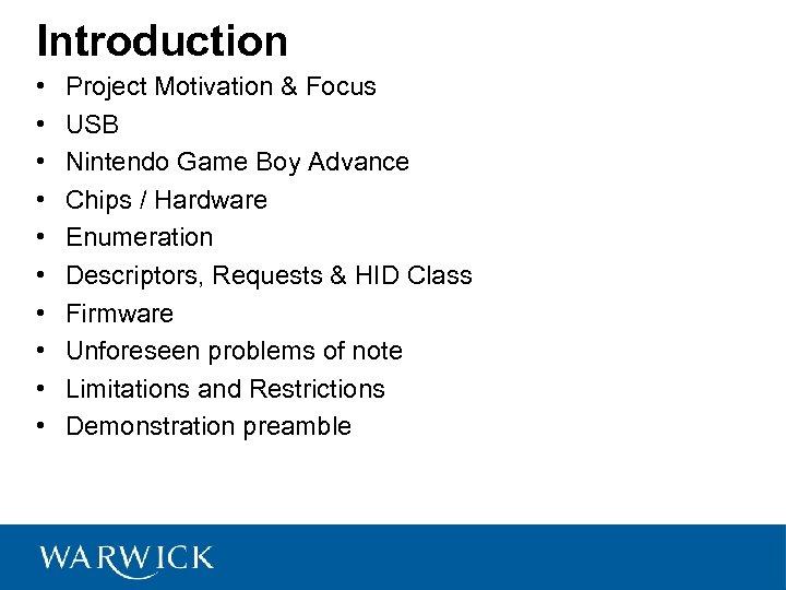 Introduction • • • Project Motivation & Focus USB Nintendo Game Boy Advance Chips