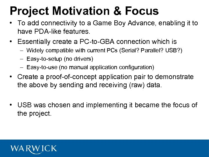Project Motivation & Focus • To add connectivity to a Game Boy Advance, enabling