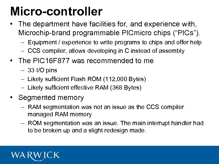 Micro-controller • The department have facilities for, and experience with, Microchip-brand programmable PICmicro chips