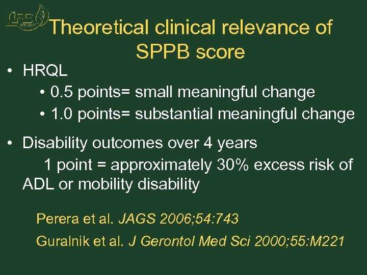 Theoretical clinical relevance of SPPB score • HRQL • 0. 5 points= small meaningful