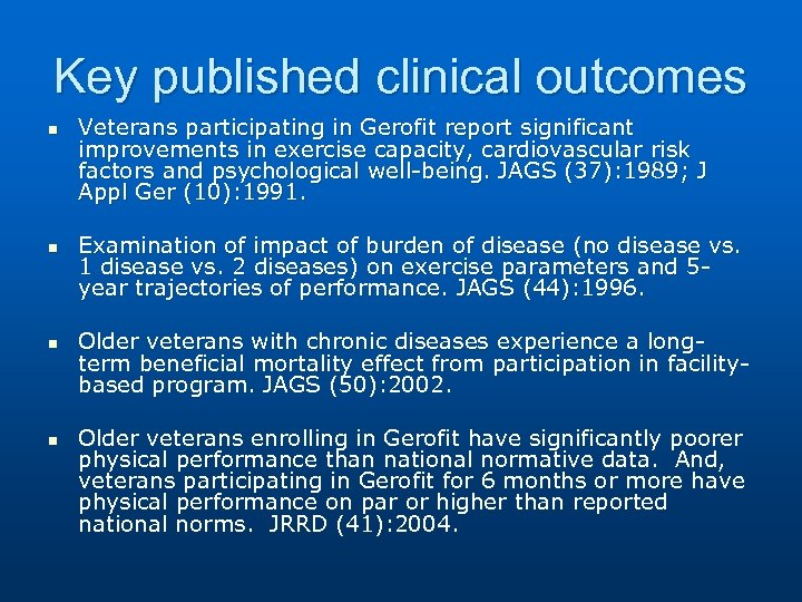 Key published clinical outcomes n n Veterans participating in Gerofit report significant improvements in