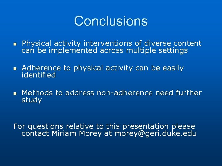 Conclusions n Physical activity interventions of diverse content can be implemented across multiple settings