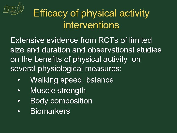 Efficacy of physical activity interventions Extensive evidence from RCTs of limited size and duration