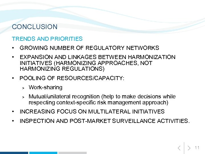 CONCLUSION TRENDS AND PRIORITIES • GROWING NUMBER OF REGULATORY NETWORKS • EXPANSION AND LINKAGES
