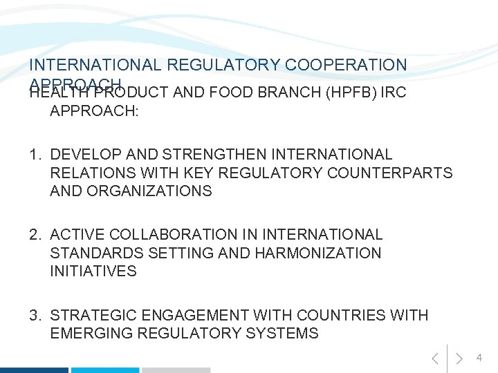 INTERNATIONAL REGULATORY COOPERATION APPROACH HEALTH PRODUCT AND FOOD BRANCH (HPFB) IRC APPROACH: 1. DEVELOP