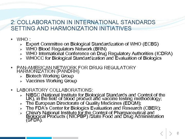 2: COLLABORATION IN INTERNATIONAL STANDARDS SETTING AND HARMONIZATION INITIATIVES • WHO : Ø Expert