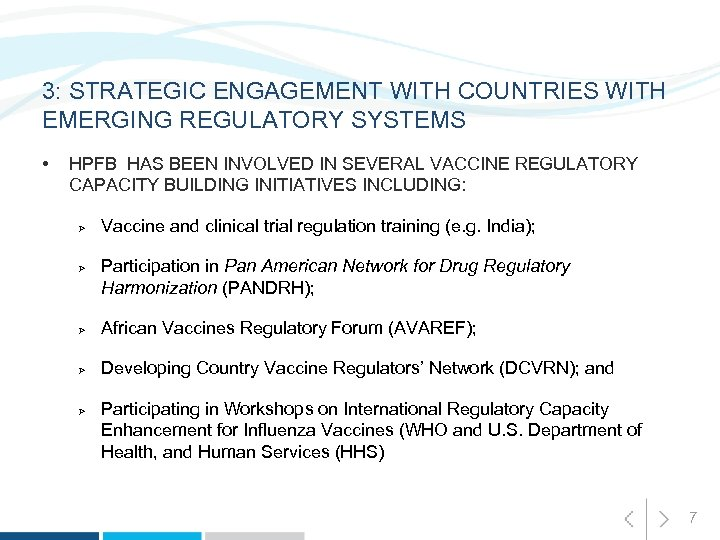 3: STRATEGIC ENGAGEMENT WITH COUNTRIES WITH EMERGING REGULATORY SYSTEMS • HPFB HAS BEEN INVOLVED