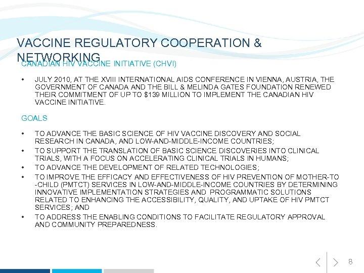 VACCINE REGULATORY COOPERATION & NETWORKING CANADIAN HIV VACCINE INITIATIVE (CHVI) • JULY 2010, AT