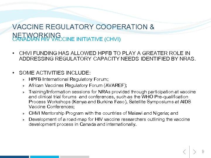 VACCINE REGULATORY COOPERATION & NETWORKING CANADIAN HIV VACCINE INITIATIVE (CHVI) • CHVI FUNDING HAS