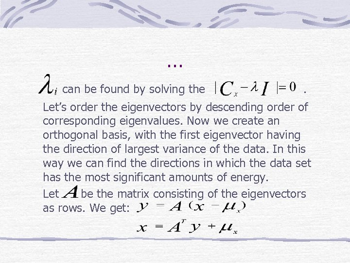 … can be found by solving the . Let's order the eigenvectors by descending