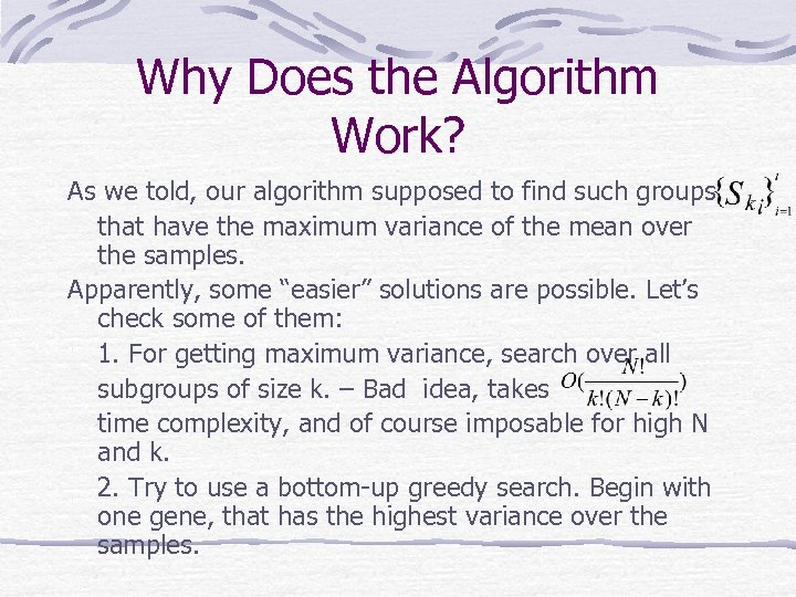 Why Does the Algorithm Work? As we told, our algorithm supposed to find such