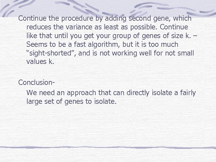 Continue the procedure by adding second gene, which reduces the variance as least as