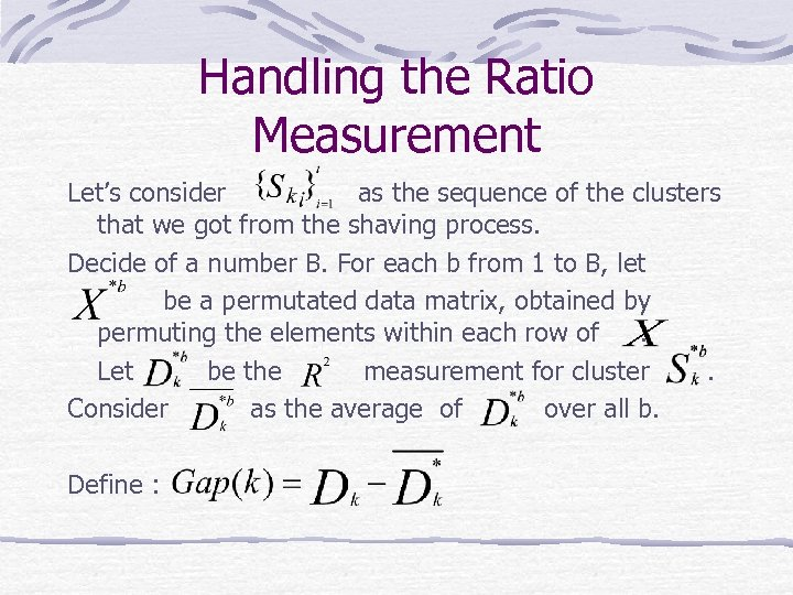 Handling the Ratio Measurement Let's consider as the sequence of the clusters that we