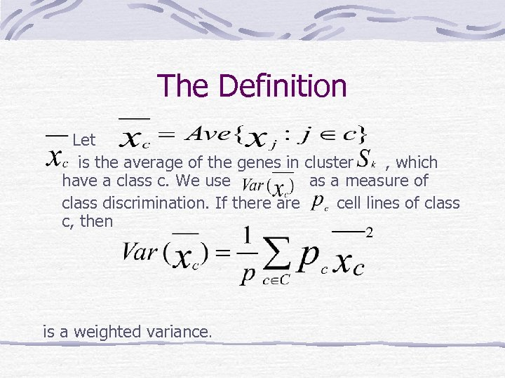 The Definition Let is the average of the genes in cluster , which have