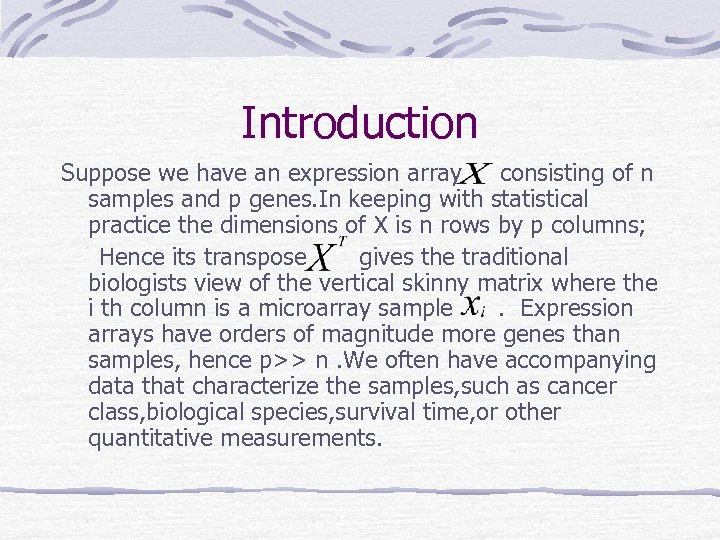 Introduction Suppose we have an expression array consisting of n samples and p genes.