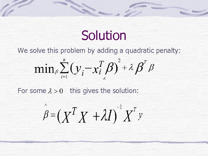 Solution We solve this problem by adding a quadratic penalty: For some this gives
