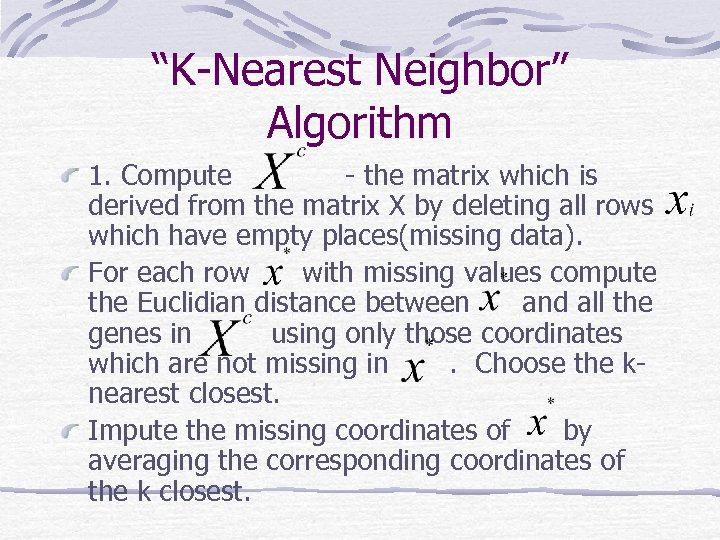 """K-Nearest Neighbor"" Algorithm 1. Compute - the matrix which is derived from the matrix"