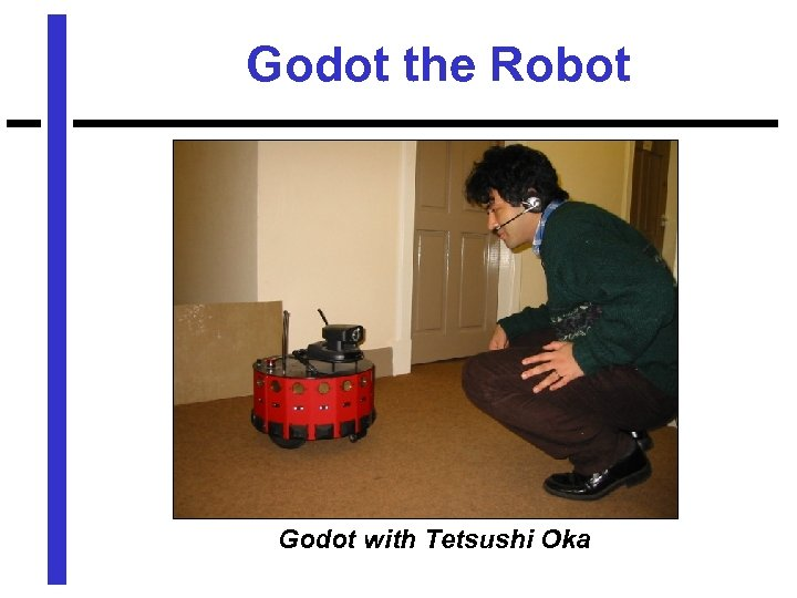 Godot the Robot Godot with Tetsushi Oka
