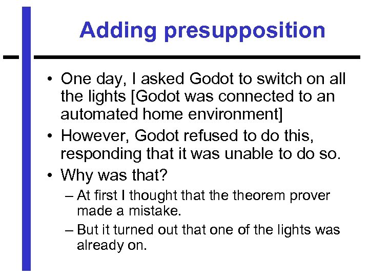 Adding presupposition • One day, I asked Godot to switch on all the lights