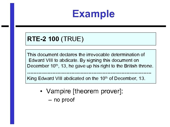 Example RTE-2 100 (TRUE) This document declares the irrevocable determination of Edward VIII to