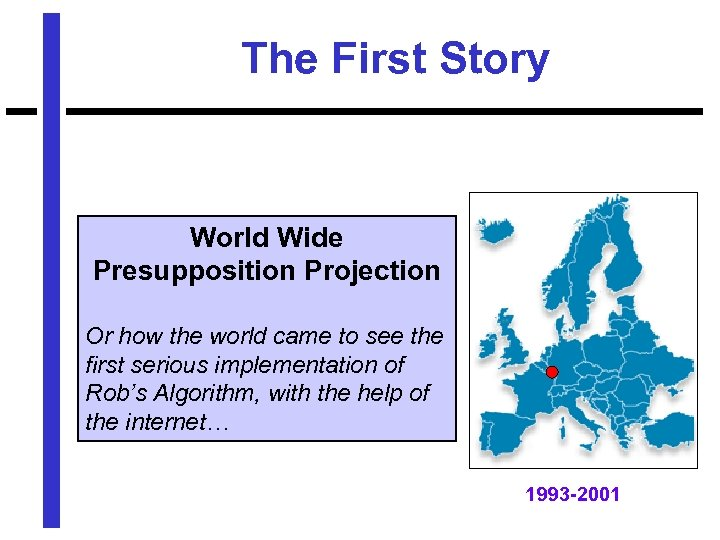 The First Story World Wide Presupposition Projection Or how the world came to see