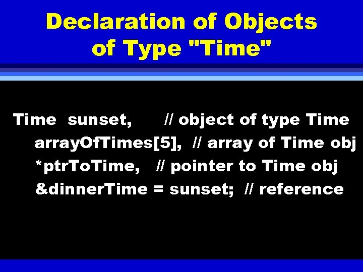 Declaration of Objects of Type
