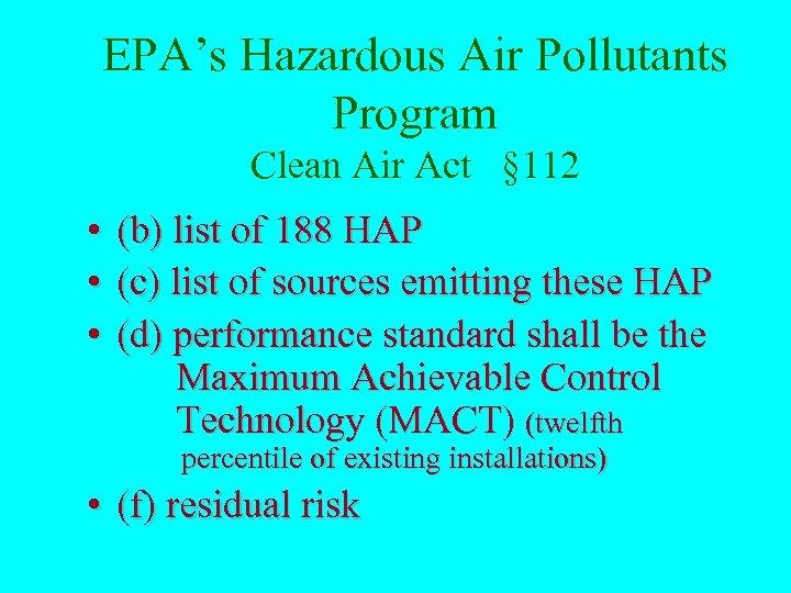 EPA's Hazardous Air Pollutants Program Clean Air Act § 112 • • • (b)