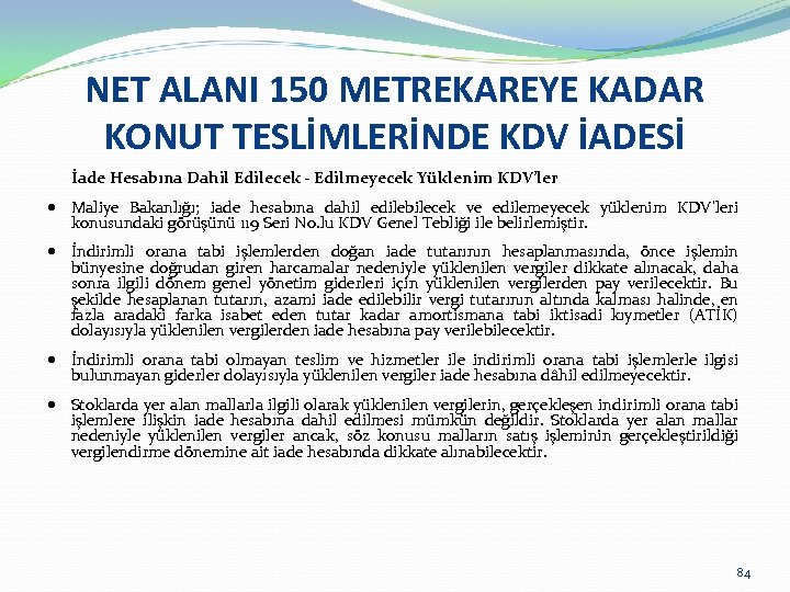 NET ALANI 150 METREKAREYE KADAR KONUT TESLİMLERİNDE KDV İADESİ İade Hesabına Dahil Edilecek -