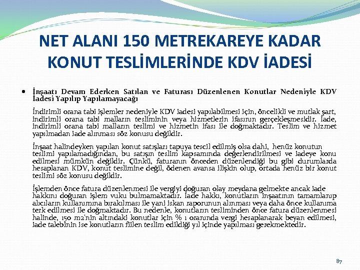 NET ALANI 150 METREKAREYE KADAR KONUT TESLİMLERİNDE KDV İADESİ İnşaatı Devam Ederken Satılan ve