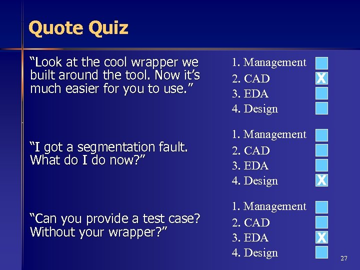 """Quote Quiz """"Look at the cool wrapper we built around the tool. Now it's"""