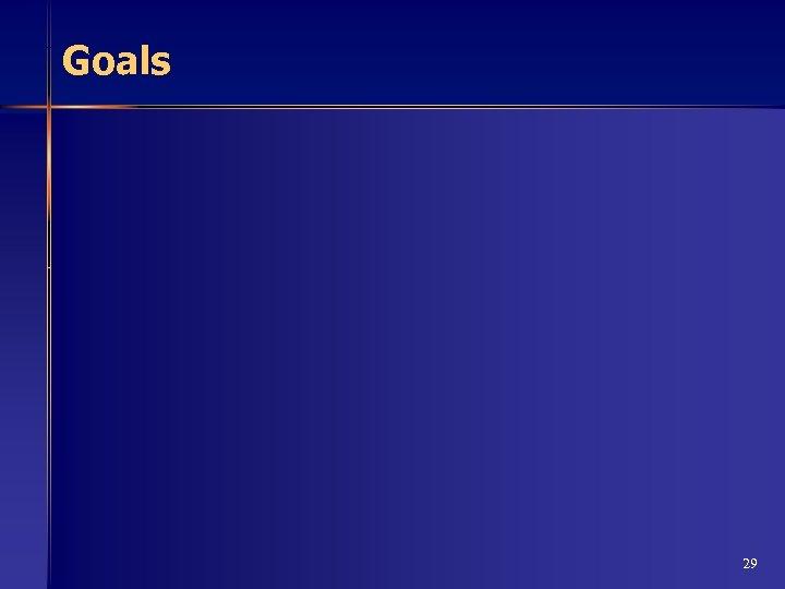 Goals 29