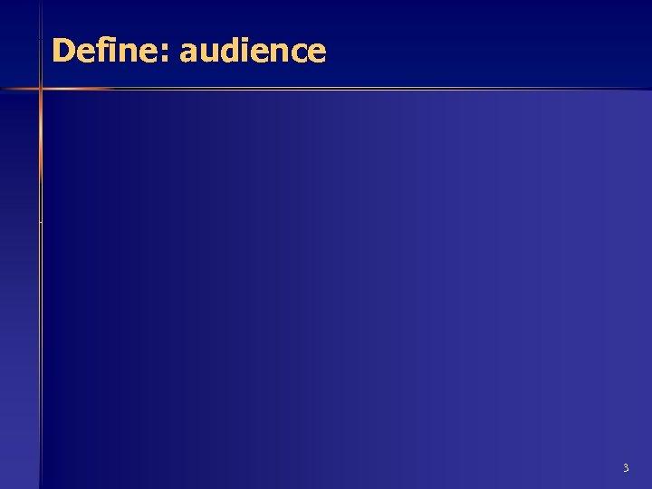 Define: audience 3