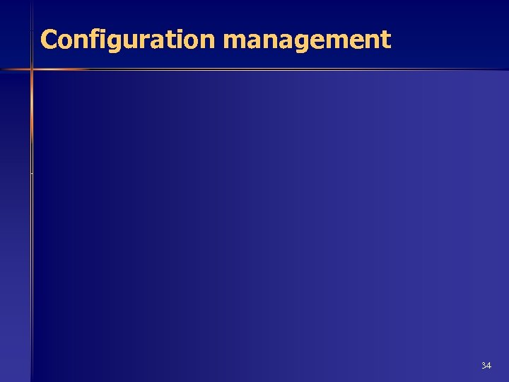 Configuration management 34