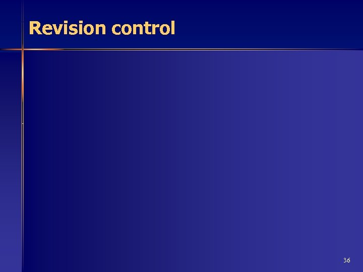 Revision control 36