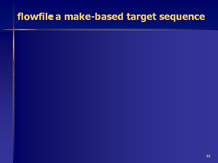 flowfile a make-based target sequence : 46