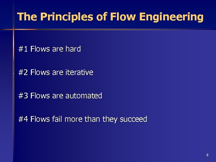 The Principles of Flow Engineering #1 Flows are hard #2 Flows are iterative #3