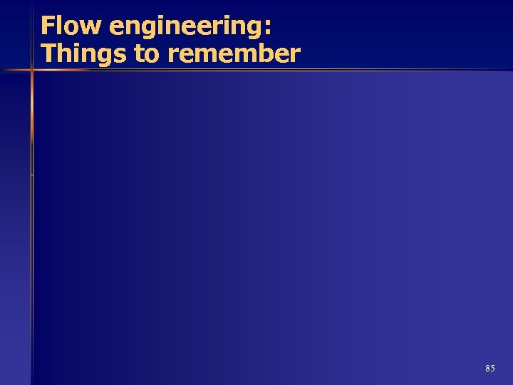Flow engineering: Things to remember 85